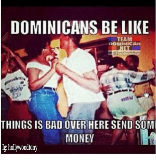 25+ Best Memes About Dominican Be Like | Dominican Be Like ...