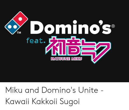 Dominos Tm Feat 는 Hatsune Miku Miku And Dominos Unite