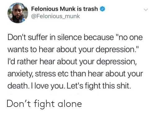 Being Alone, Fight, and Don: Don't fight alone