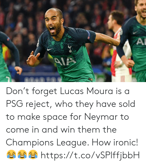 Ironic, Neymar, and Soccer: Don't forget Lucas Moura is a PSG reject, who they have sold to make space for Neymar to come in and win them the Champions League.   How ironic! 😂😂😂 https://t.co/vSPlffjbbH