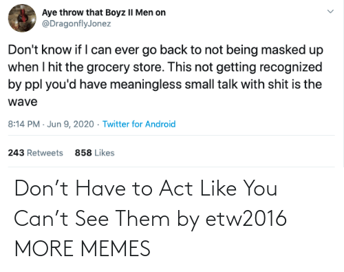 Dank, Memes, and Target: Don't Have to Act Like You Can't See Them by etw2016 MORE MEMES