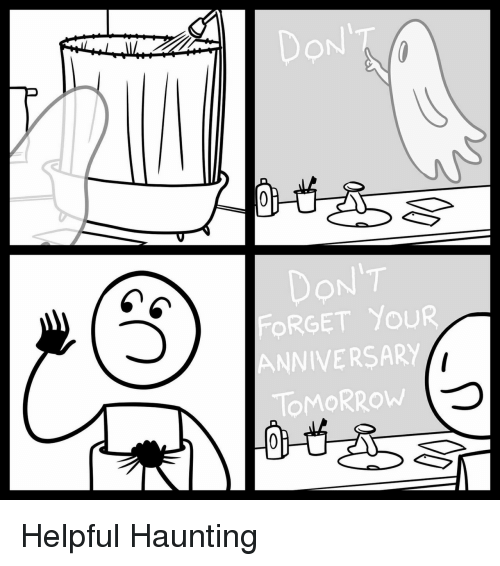 Tomorrow, Haunting, and Don: DON  FORGET YOUR  ANNIVERSARY  ToMORROW Helpful Haunting