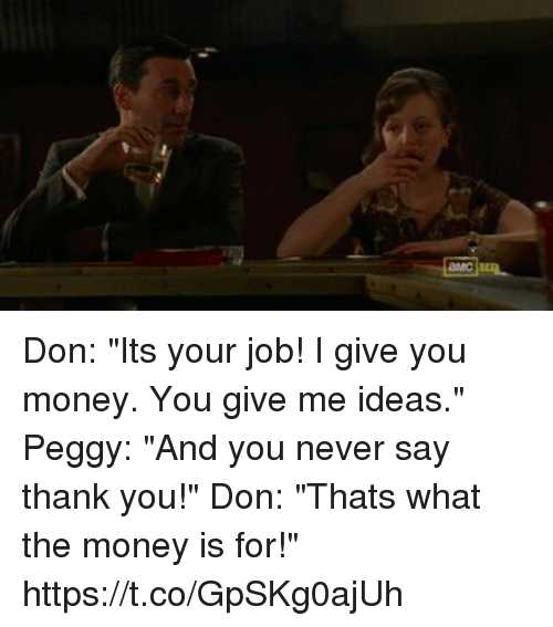 don-its-your-job-i-give-you-money-you-gi