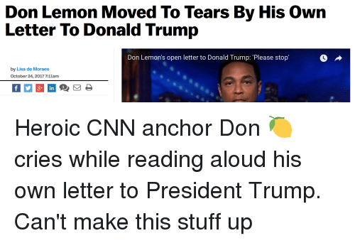 Don Lemon Open Letter.Don Lemon Moved To Tears By His Own Letter To Donald Trump Don