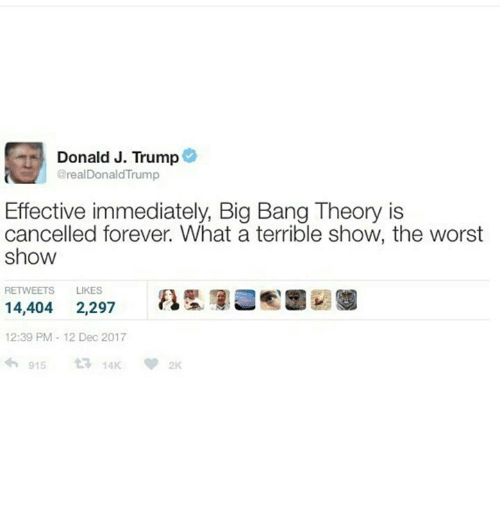 donald j trump effective immediately big bang theory is cancelled
