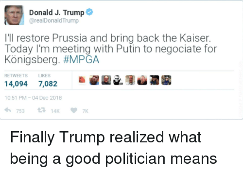 Donald J Trump Ill Restore Prussia And Bring Back The Kaiser Today