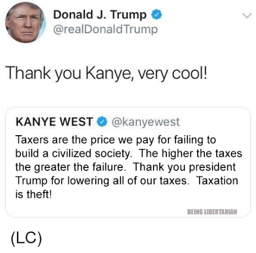 Donald J Trump Thank You Kanye Very Cool Kanye West Taxers Are The
