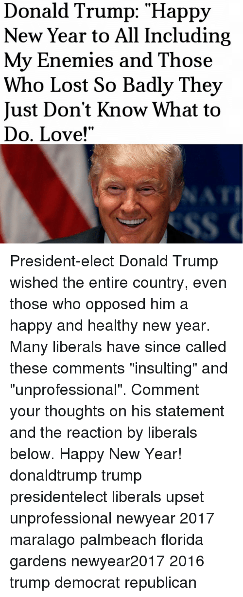 Donald Trump Happy New Year to All Including My Enemies and Those ...