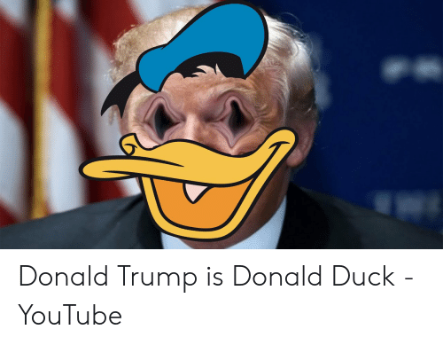 Donald Trump Is Donald Duck Youtube Donald Trump Meme On