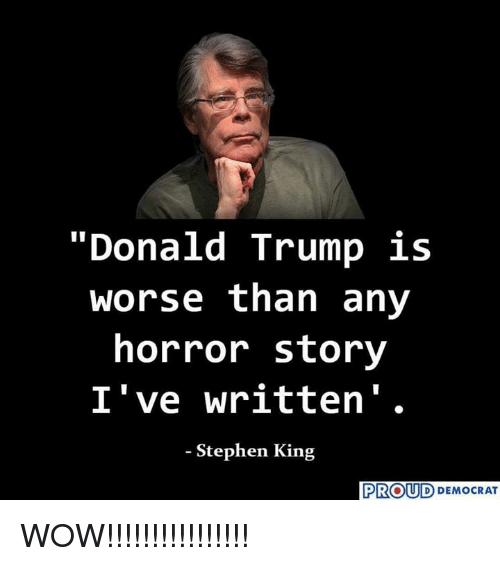 donald trump is worse than any horror story ive written 25087579 donald trump is worse than any horror story i've written