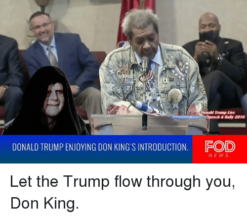 donald trump lhe speech 2016 donald trump enjoying don kings 3963458 ✅ 25 best memes about don king don king memes