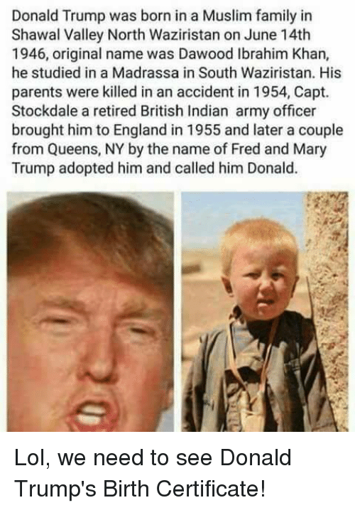 Donald Trump Was Born In A Muslim Family In Shawal Valley North