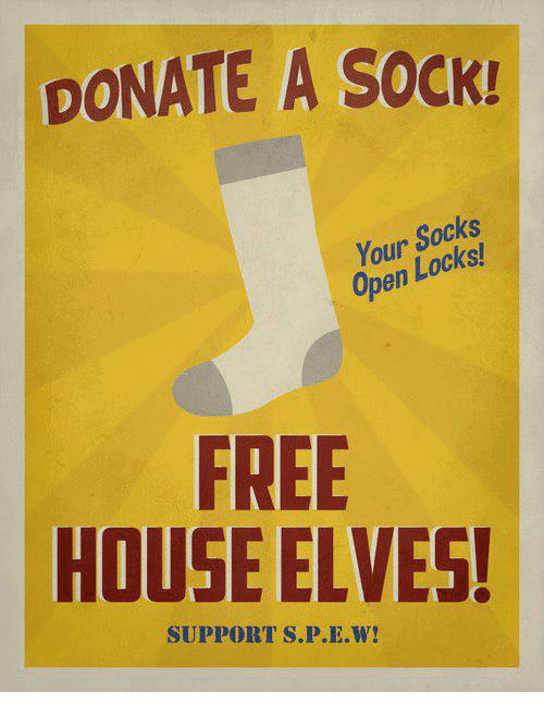 Memes, 🤖, and S&p: DONATE A SOCK!  Your  Socks  Open  FREE  HOUSE ELVES!  SUPPORT S.P.E.W!