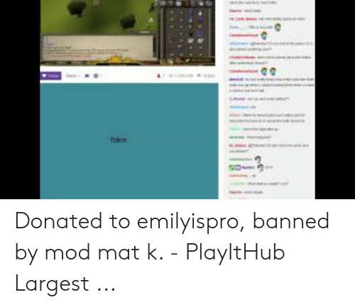 Donated to Emilyispro Banned by Mod Mat K PlayItHub