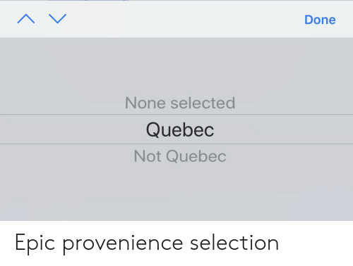Selected, Epic, and Quebec: Done  None selected  Quebec  Not Quebec Epic provenience selection