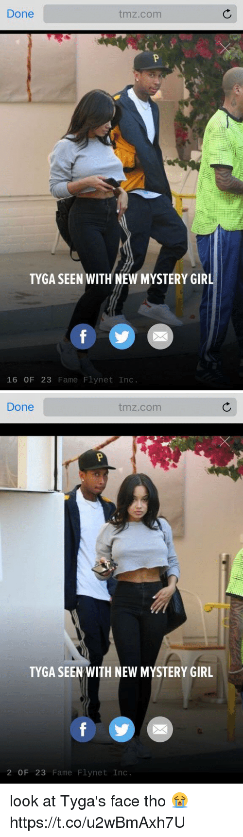 Funny, Tyga, and Girl: Done  tmz.com  TYGA SEEN WITH NEW MYSTERY GIRL  16 OF 23  Fame Flynet Inc   Done  tmz.com  TYGA SEEN WITH NEW MYSTERY GIRL  2 OF 23 Fame Flynet Inc. look at Tyga's face tho 😭 https://t.co/u2wBmAxh7U