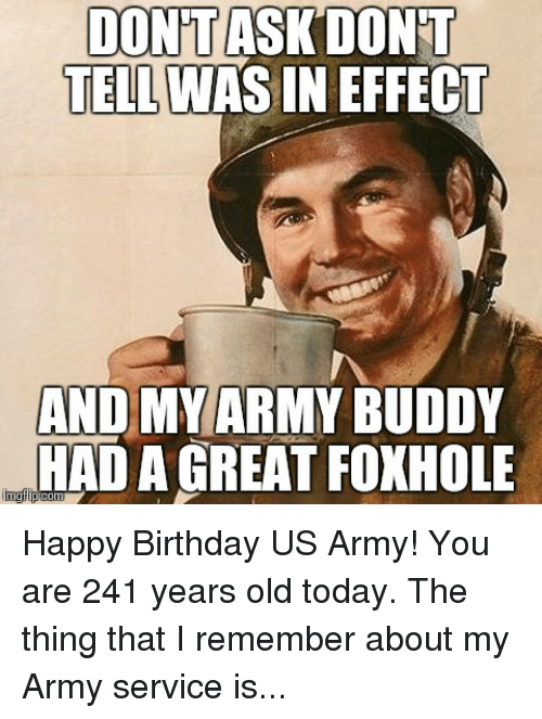 Dont Ask Dont Tell Wasineffect And My Army Buddy Had A Great Foxhole