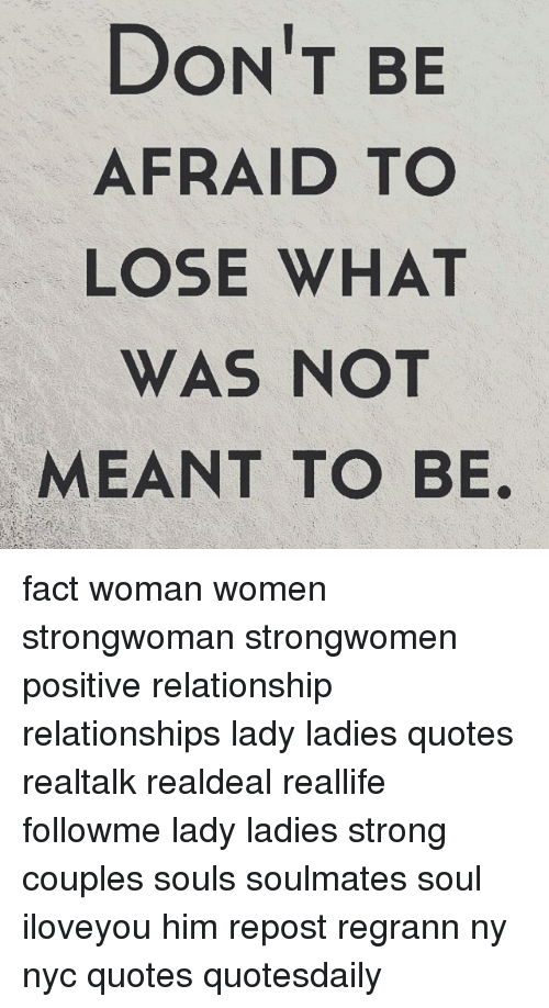 Dont Be Afraid To Lose What Was Not Meant To Be Fact Woman Women