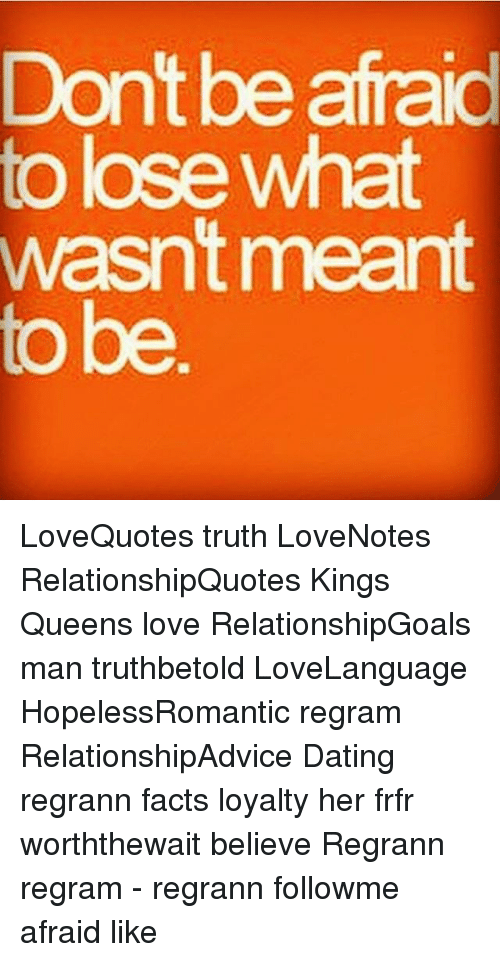 Dont Be Afraid Tolose What Wasnt Meant To Be Lovequotes Truth