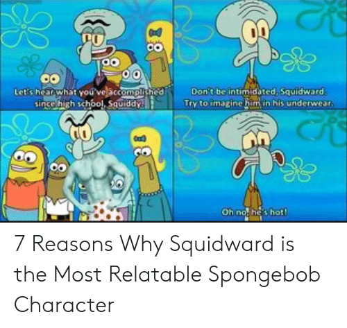 Don T Be Intimidated Squidward Try To Imagine Him In His Underwear
