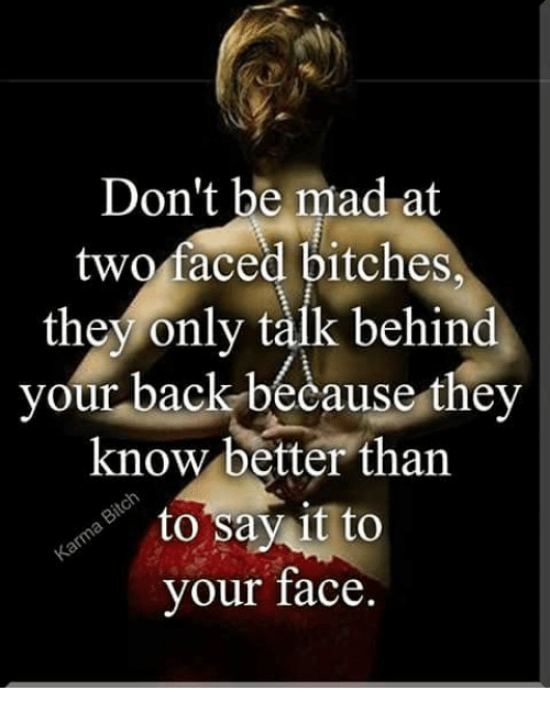 [Image: dont-be-mad-at-two-faced-bitches-they-on...626521.png]