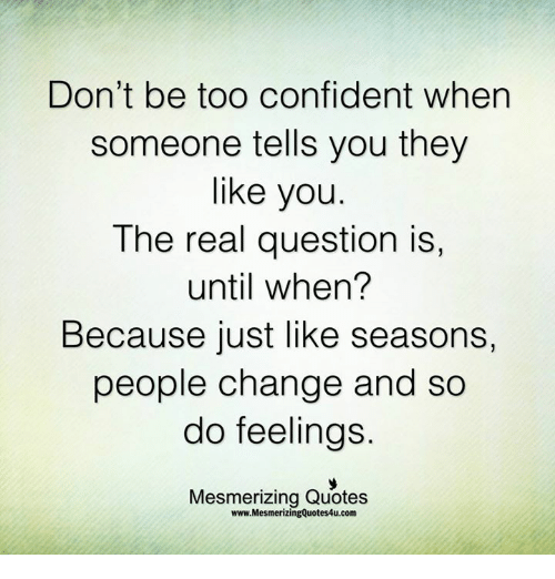 Dont Be Too Confident When Someone Tells You They Like You The Real