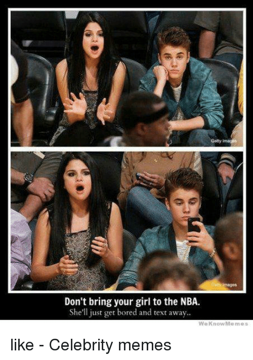 dont bring your girl to the nba shell just get 21471605 ✅ 25 best memes about celebrity memes celebrity memes,Celebrity Memes