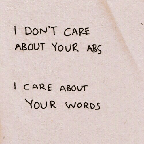 Abs, Words, and  Care: DON'T CARE  ABOUT YOUR ABS  CARE ABOUT  YOUR WORDS