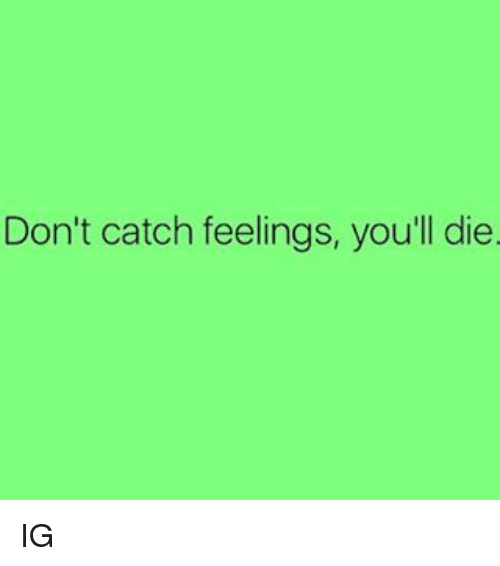 how to avoid catching feelings