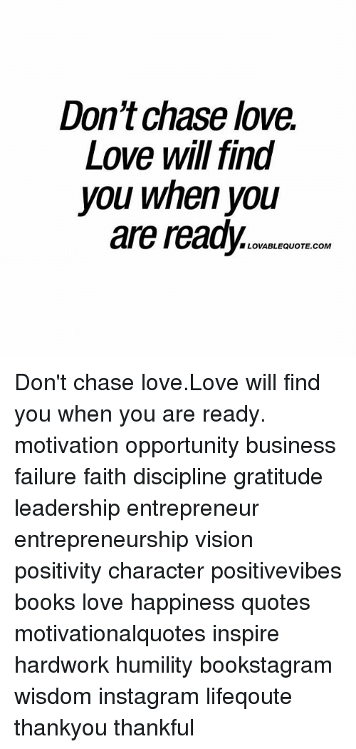 Dont Chase Love Love Will Find You When You Are Ready