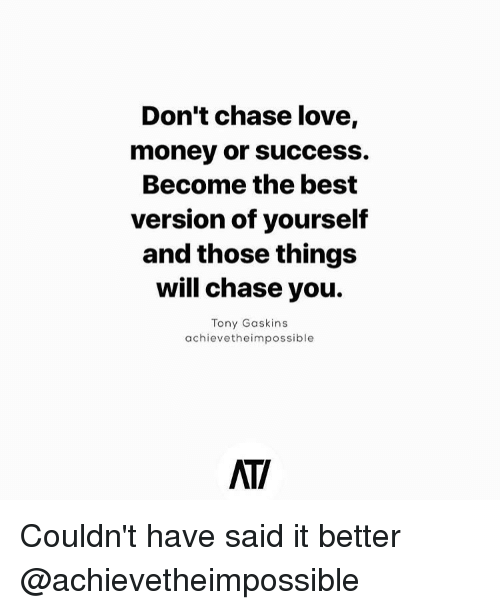 don t chase love