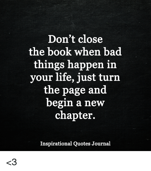 Quotes About Bad Things: Don't Close The Book When Bad Things Happen In Your Life