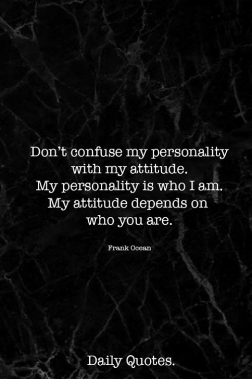 Don\'t Confuse My Personality With My Attitude My Personality ...