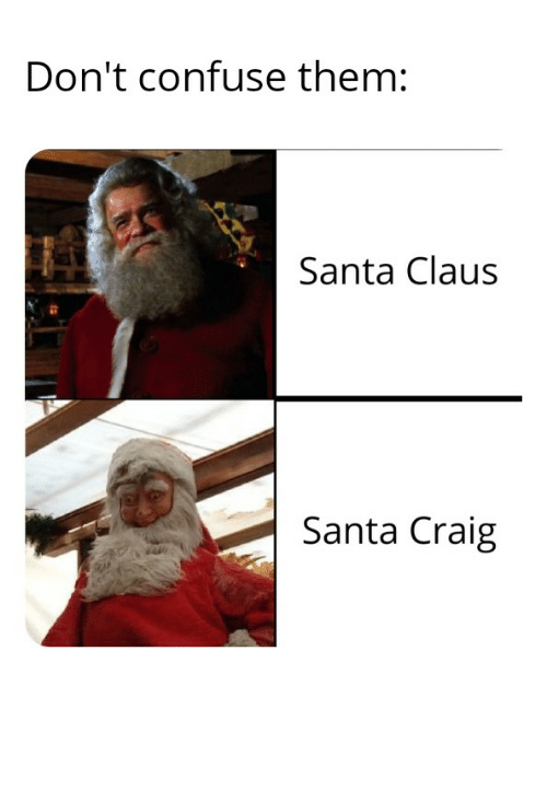 """Santa Claus, Craig, and Germany: Don't confuse them:  Santa Claus  Santa Craig In germany we call him """"Weihnachtsmann"""""""