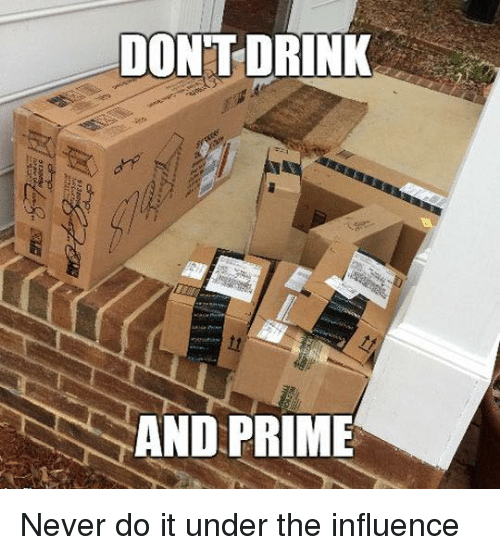 Dank, Never, and 🤖: DON'T DRINK  AND PRIME Never do it under the influence