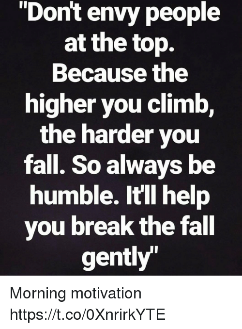 Image result for the higher you rise the harder you fall