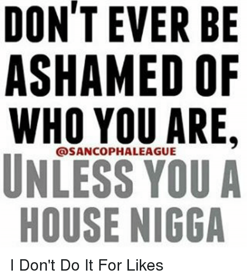 "Image result for meme lying ""house nigger"""