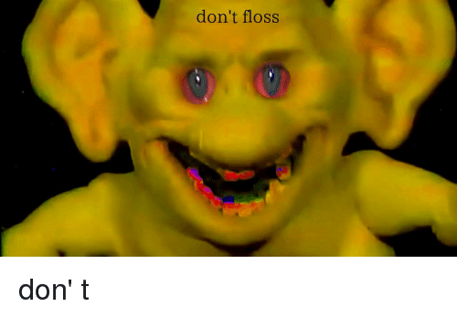 [Image: dont-floss-don-t-35891701.png]