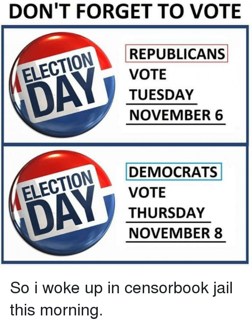 Vote Tuesday >> Don T Forget To Vote Republicans Vote Tuesday November 6 Ay