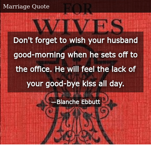 Don't Forget to Wish Your Husband Good-Morning When He Sets