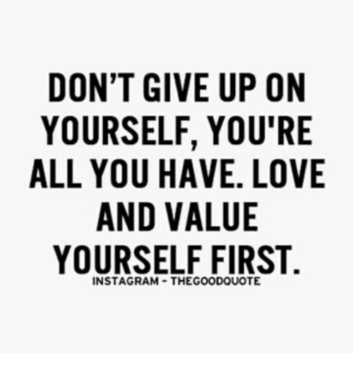 Love and value yourself first