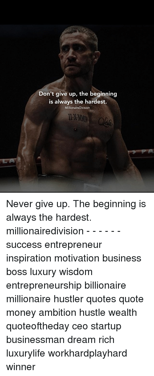 Dont Give Up The Beginning Is Always The Hardest