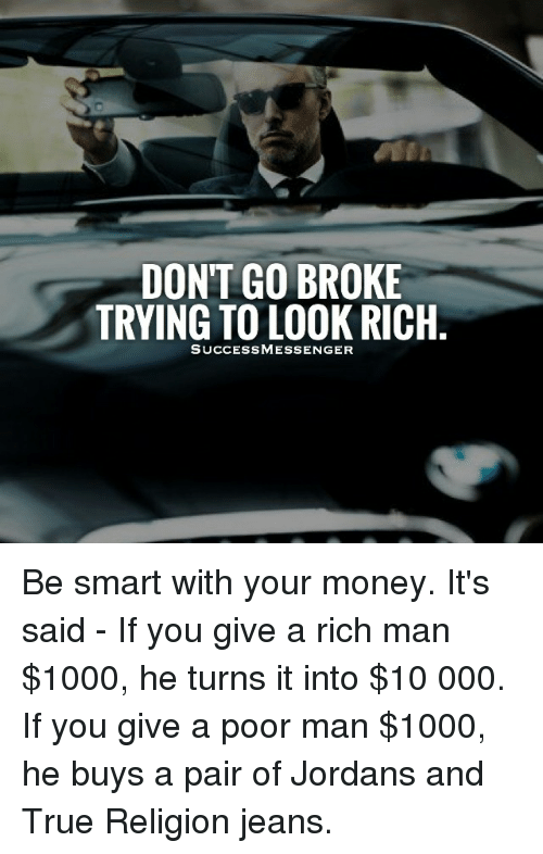 How to get a rich man to give you money