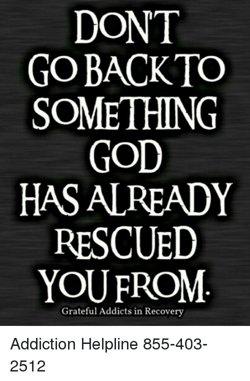 dont gobackto something god has already rescued youfrom gratefulgod, memes, and 🤖 dont gobackto something god has already rescued youfrom grateful