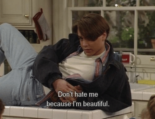 Beautiful, Hate Me, and Hate: Don't hate me  because I'm beautiful.