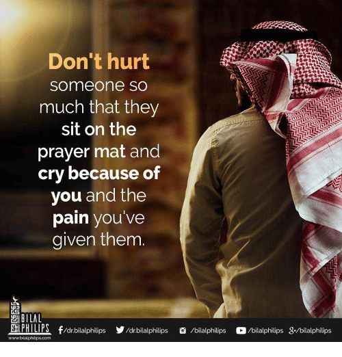 Don't Hurt Someone sO Much That They Sit on the Prayer Mat