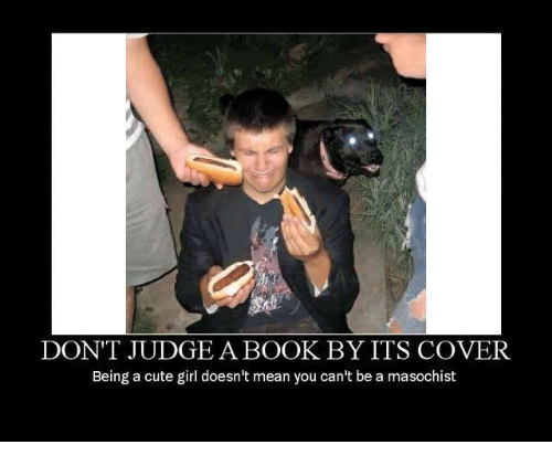 dont judge a book by its cover being a cute 1065914 ✅ 25 best memes about dont judge me dont judge me memes