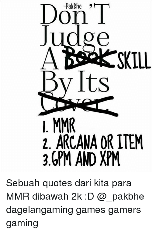don t judge a by its arcana or item gpm and xpm sebuah quotes