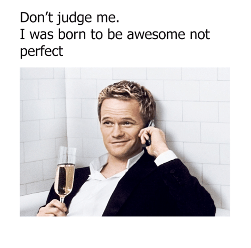 dont judge me i was born to be awesome not 7743356 ✅ 25 best memes about dont judge me dont judge me memes,Don T Judge Me Meme