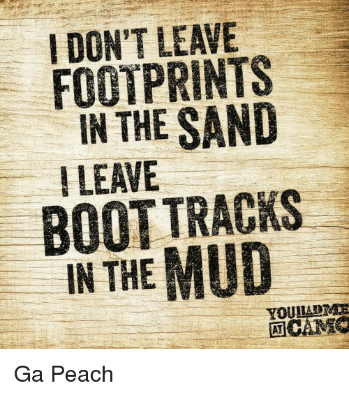 dont leave footprints in the sand leave tracks boot in 18729808 don't leave footprints in the sand leave tracks boot in mud the ga